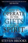 How to Operate in the Gifts of the Spirit by Steven Brooks (Paperback / softback, 2014)
