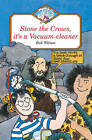 Stone the Crows its a Vacuum Cleaner by Bob Wilson (Paperback, 1993)