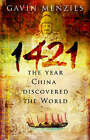1421: The Year China Discovered the World by Gavin Menzies (Hardback, 2002)