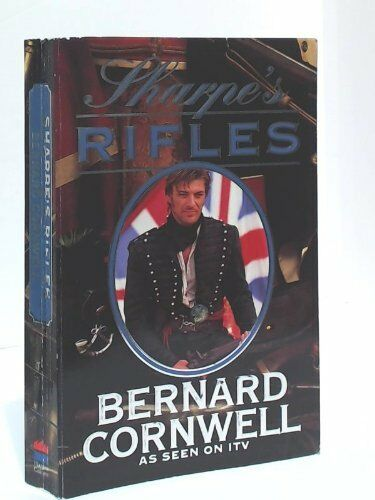 Sharpe's Rifles By Bernard Cornwell. 9780006176978