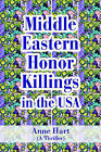 Middle Eastern Honor Killings in the USA: (A Thriller) by Anne Hart (Paperback / softback, 2005)