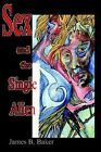 Sex and the Single Alien by James B Baker (Paperback / softback, 2002)