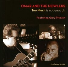 Too Much Is Not Enough by Omar & the Howlers (CD, Oct-2012, Big Guitar Records)