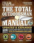 The Total Outdoorsman Manual (10th Anniversary Edition) by T. Edward Nickens (2013, Paperback)