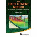 The Finite Element Method: Its Fundamentals and Applications in Engineering by Zhangxin Chen (Paperback, 2011)