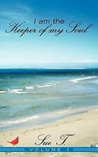 I Am the Keeper of My Soul by T. Sueta (2011, Paperback)