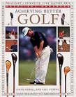Achieving Better Golf by Paul Foston, Steve Newell (Paperback, 1999)