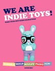 We are Indie Toys: Make Your Own Resin Characters by Louis Bou (Paperback, 2014)