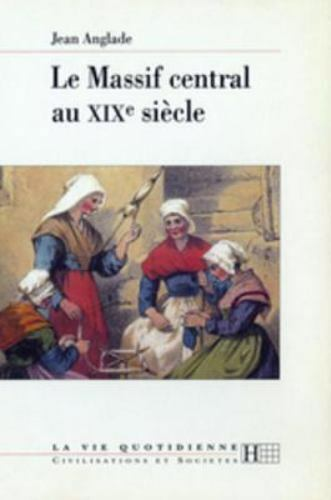 Le Massif Central Au Xixe Siecle by Jean Anglade (1996, E-book)