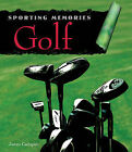 Sporting Memories: Golf by James Cadogan (Hardback, 2008)