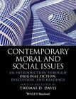 Contemporary Moral and Social Issues: An Introduction through Original Fiction, Discussion, and Readings by Thomas D. Davis (Hardback, 2014)