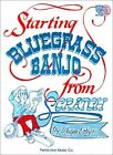 Starting Bluegrass Banjo from Scratch by Wayne Erbsen (Mixed media product, 1978)