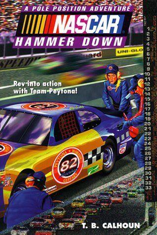 Nascar Pole Position >> Nascar Pole Position Adventures Hammer Down 5 By T B Calhoun 1999 Paperback