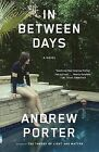 In Between Days by Rhodes Professor of Imperial History Andrew Porter (Paperback / softback, 2013)
