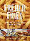 French Fries: International Recipes, Dips & Tricks by Ulrike Reihn, Christine Hager (Paperback, 2015)