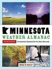 Minnesota Weather Almanac: Completely Updated for the New Normals by Mark W. Seeley (Paperback, 2015)