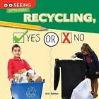 Recycling, Yes or No by Erin Palmer (Paperback / softback, 2015)