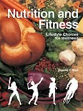 Nutrition and Fitness: Lifestyle Choices for Wellness