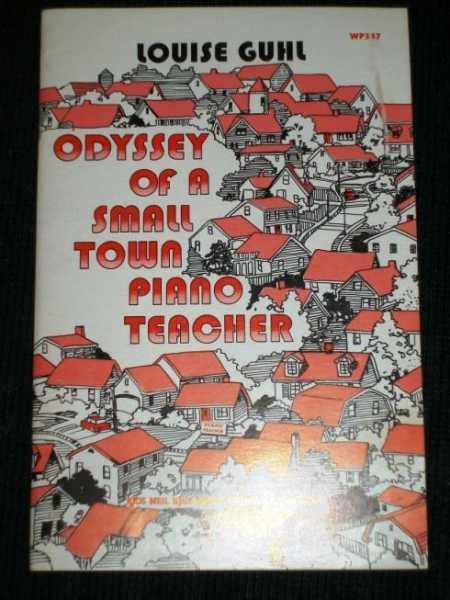 Guhl, Louise: Odyssey of a Small Town Piano Teacher HC