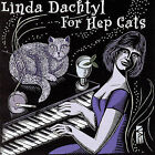 For Hep Cats * by Linda Dachtyl (CD, Jan-2008, Chicken Coup Records)
