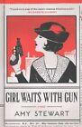 Girl Waits with Gun by Amy Stewart (Hardback, 2016)