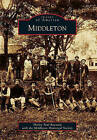 Middleton by Middleton Historical Society, Shirley Paul Raynard (Paperback / softback, 2010)