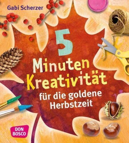1 von 1 - 5 Minuten Kreativität für die goldene Herbstzeit (Kinder, Kunst und Kreativität)