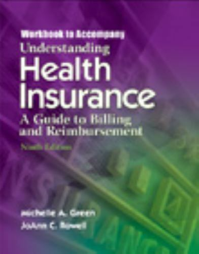 WORKBOOK: Understanding Health Insurance by Burke & Williamson, 9th ed. (2008) 5