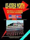 Us Korea North Political and Economic Relations Handbook by International Business Publications, USA (Paperback / softback, 2005)