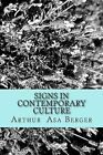 Signs in Contemporary Culture: An Introduction to Semiotics by Arthur Asa Berger Phd (Paperback / softback, 2014)