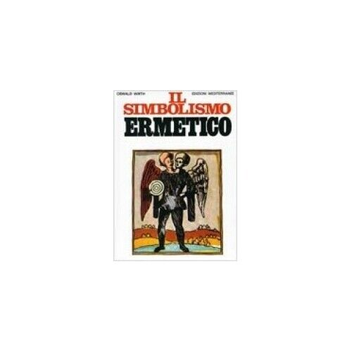 LIBRO IL SIMBOLISMO ERMETICO - OSWALD WIRTH