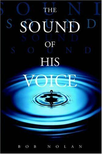 The Sound of His Voice, Nolan, Bob, Like New, Paperback