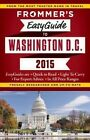 Frommer's Easyguide to Washington D.C. 2015 by Elise Hartman Ford (Paperback, 2014)
