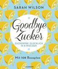 Goodbye Zucker von Sarah Wilson (2015, Taschenbuch)