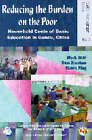 Reducing the Burden on the Poor: Household Costs of Basic Education in Gansu, China by Mark Bray, Xiaohao Ding, Ping Huang (Paperback, 2004)