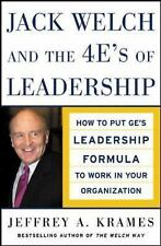 Jack Welch and the 4 E's of Leadership : How to Put GE's Leadership Formula to W