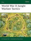 World War II Jungle Warfare Tactics by Stephen Bull (Paperback, 2007)