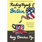 Finding Myself in Britain Our Search for Faith Home & True Identity Paperback – 1 Oct 2015