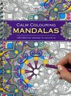 Calm Colouring: Mandalas: 100 Creative Designs to Colour in by Southwater (Paperback, 2015)