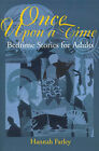 Once Upon a Time: Bedtime Stories for Adults by Hannah Farley (Paperback / softback, 2001)
