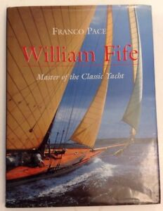 William-Fife-Master-of-the-Classic-Yacht-by-Franco-Pace-1998-HC-w-DJ