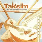 Taksim: The Art of Arabian Solos by Various Artists (CD, Oct-2006, Hollywood)