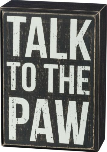 """Primitives by Kathy TALK TO THE PAW Dog//Cat Lover Wooden Box Sign 3.5/"""" x 5/"""""""