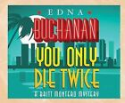 You Only Die Twice by Edna Buchanan (CD-Audio, 2015)