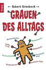 Grauen des Alltags von Robert Griesbeck (2008, Taschenbuch)