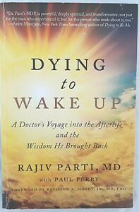 Dying-to-Wake-Up-A-Doctor-039-s-Voyage-into-the-Afterlife-by-Rajiv-Parti