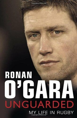 Ronan O'Gara: Unguarded,Ronan O'Gara