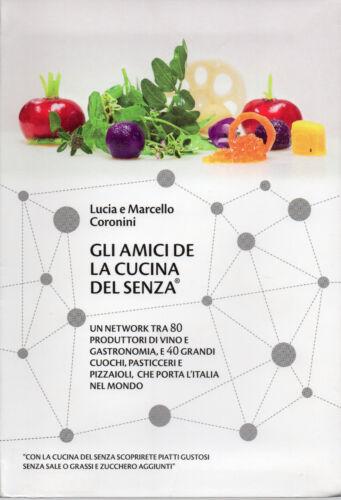 Lucia E Marcello Coronini Gli Amici De La Cucina Del Senza Sale O Grassi E Ebay