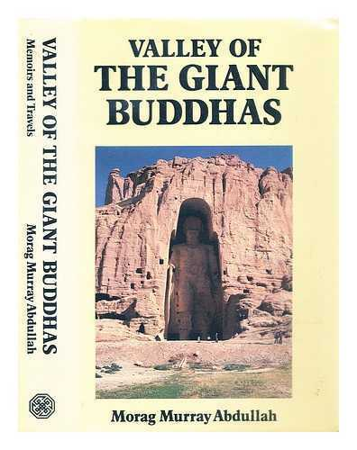 Valley of the giant Buddhas : memoirs and travels