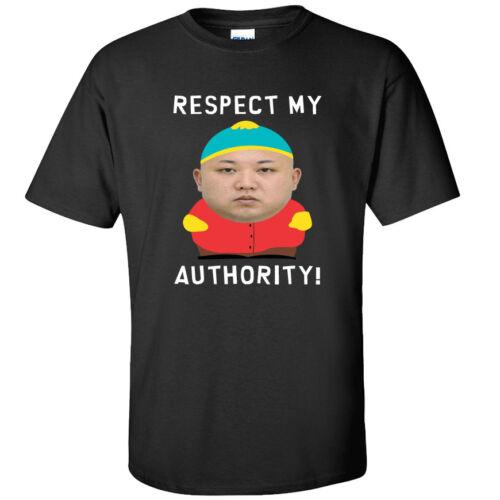 Respect my authority T-Shirt-Cartman Kim Jong-ONU Adultes /& Enfants Tailles-Noir